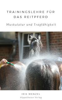 Trainingslehre für das Reitpferd - Muskulatur und Tragfähigkeit